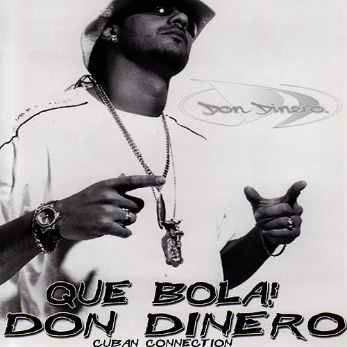 Play & Download Que Bola! Cuban Connection by Don Dinero   Napster