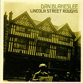Play & Download Lincoln Street Roughs by Dan Blakeslee | Napster