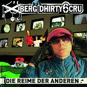 Play & Download Die Reime der Anderen by Xberg Dhirty6 Cru | Napster