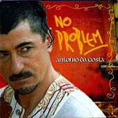 Play & Download No Problem by Antonio Da Costa | Napster