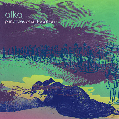 Play & Download Principles of Suffocation by Alka | Napster