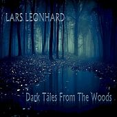 Dark Tales from the Woods by Lars Leonhard