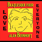 Play & Download Beatlesque Four: Love Everyone by Alan Bernhoft | Napster