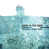 Play & Download American Prehistoric by Warm in the Wake | Napster