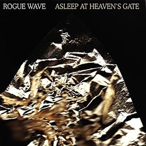 Play & Download Asleep At Heaven's Gate by Rogue Wave | Napster