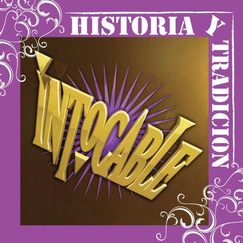 Historia Y Tradicion- Intocable by Intocable