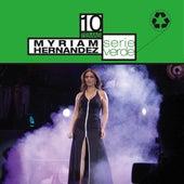 Play & Download Serie Verde- Myrian Hernandez by Myriam Hernández | Napster