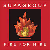 Play & Download Fire For Hire by Supagroup | Napster
