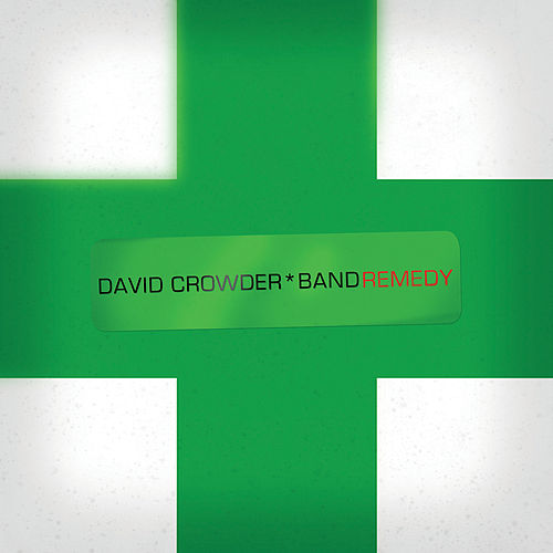 Remedy by David Crowder Band
