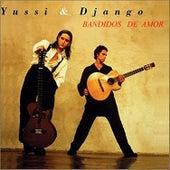 Play & Download Bandidos De Amor by Yussi & Django | Napster