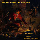 Play & Download May The Forest Be With You by Pat Surface | Napster