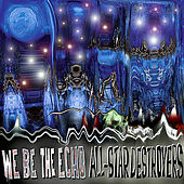 Play & Download All-Star Destroyers by We Be the Echo | Napster