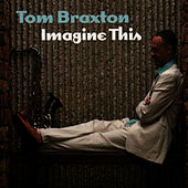 Imagine This by Tom Braxton