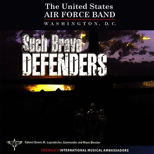 Play & Download Such Brave Defenders by Us Air Force Band | Napster