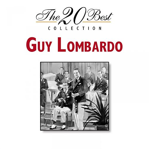 Play & Download The 20 Best Collection by Guy Lombardo | Napster