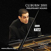 2001 Van Cliburn International Piano Competition Preliminary Round by Amir Katz
