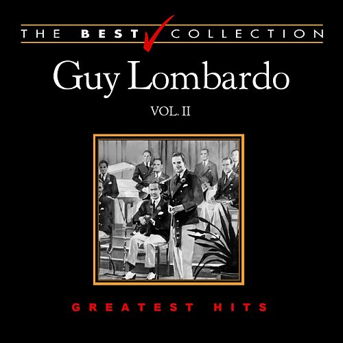 Play & Download The Best Collection: Guy Lombardo, Vol. 2 by Guy Lombardo | Napster
