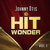 Hit Wonder: Johnny Otis, Vol. 1 von Johnny Otis