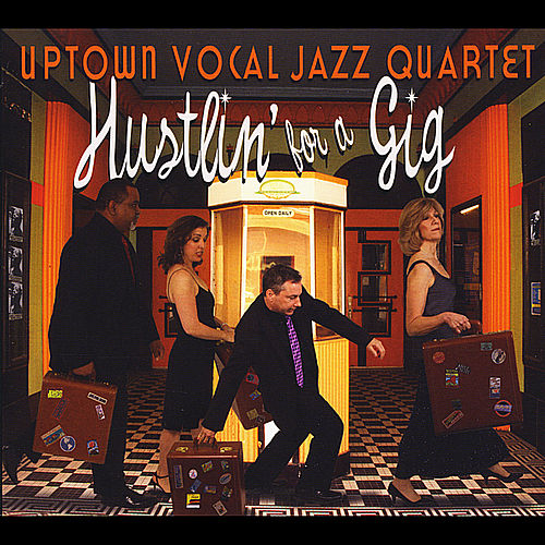 Play & Download Hustlin' for a Gig by Uptown Vocal Jazz Quartet | Napster
