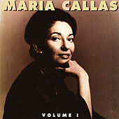 Maria Callas, Vol. 1 by Various Artists