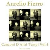 Canzoni d'altri tempi, Vol. 4 (Remastered 2014) by Aurelio Fierro