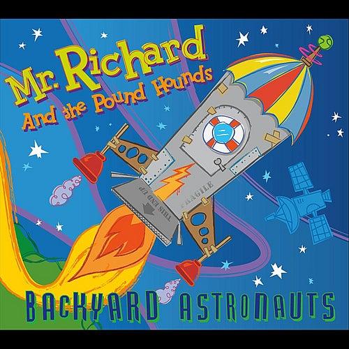 Play & Download Backyard Astronauts by Mr Richard | Napster