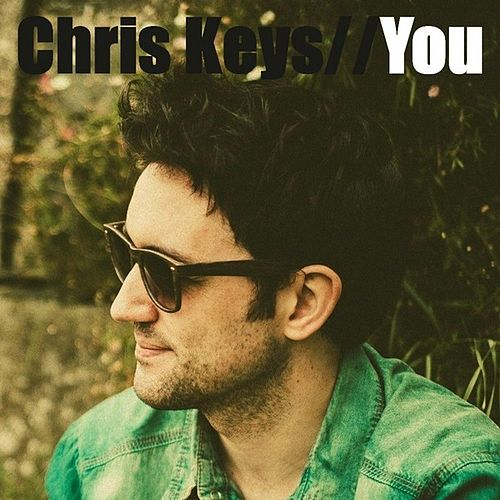 Play & Download You - Single by Chris Keys | Napster