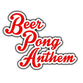 Play & Download Beer Pong Anthem - Single by Thom Shepherd | Napster