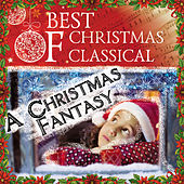 Play & Download Best Of Christmas Classical: A Christmas Fantasy by Various Artists | Napster