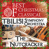 Best Of Christmas Classical: The Nutcracker by Tbilisi Symphony Orchestra