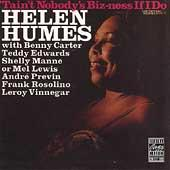 Tain't Nobody's Biz-ness If I Do by Helen Humes