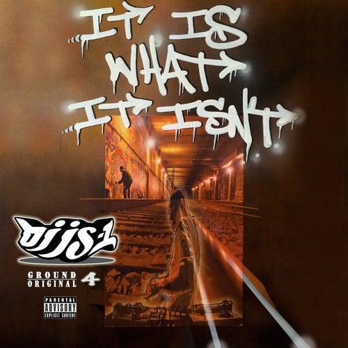 It Is What It Isn't by DJ JS-1