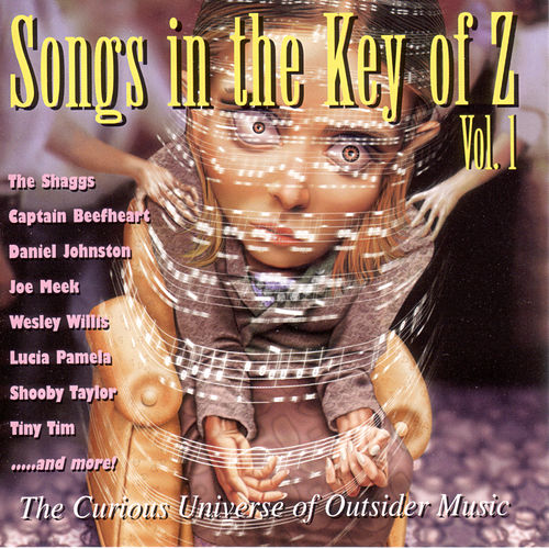 Songs In The Key Of Z Vol. 1 by Various Artists