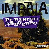 Play & Download El Rancho Reverbo by Impala | Napster