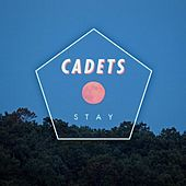Stay by The Cadets