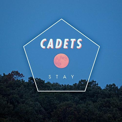 Play & Download Stay by The Cadets | Napster