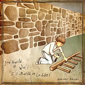 Play & Download You Build a Wall, I'll Build a Ladder by Abandon Kansas | Napster