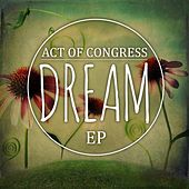 Dream EP by Act of Congress