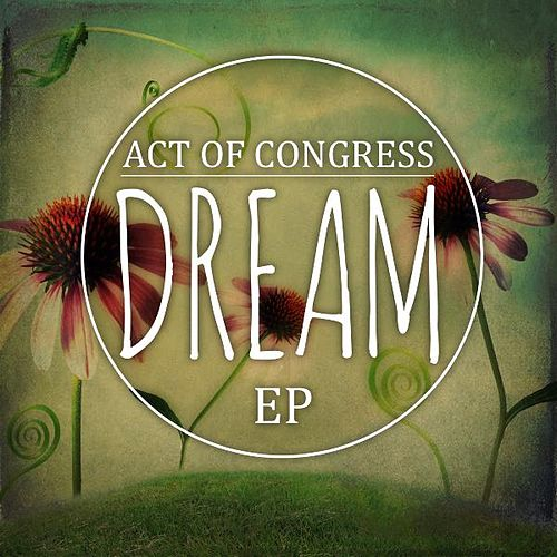 Play & Download Dream EP by Act of Congress | Napster