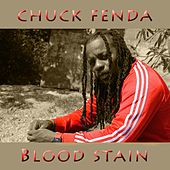 Blood Stain by Chuck Fenda
