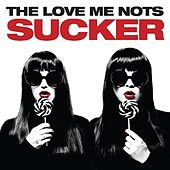 Sucker by The Love Me Nots