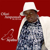 Play & Download Ayefro Ntefere by Ofori Amponsah | Napster