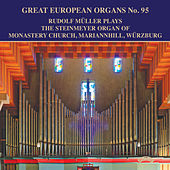 Great European Organs No. 95, Rudolf Mueller Plays the Steinmeyer Organ of Monastery Church, Mariannhill, Wurzburg by Rudolf Mueller