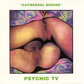 Cathedral Engine by Psychic TV
