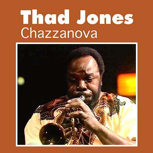 Play & Download Chazzanova by Thad Jones | Napster