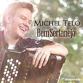 Play & Download Bem Sertanejo - (1ª Temporada) - EP by Michel Teló | Napster