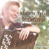 Bem Sertanejo - (1ª Temporada) - EP by Michel Teló