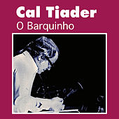 Play & Download O Barquinho by Cal Tjader | Napster