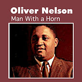 Man with a Horn by Oliver Nelson