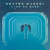 Life on Mars by Dexter Wansel